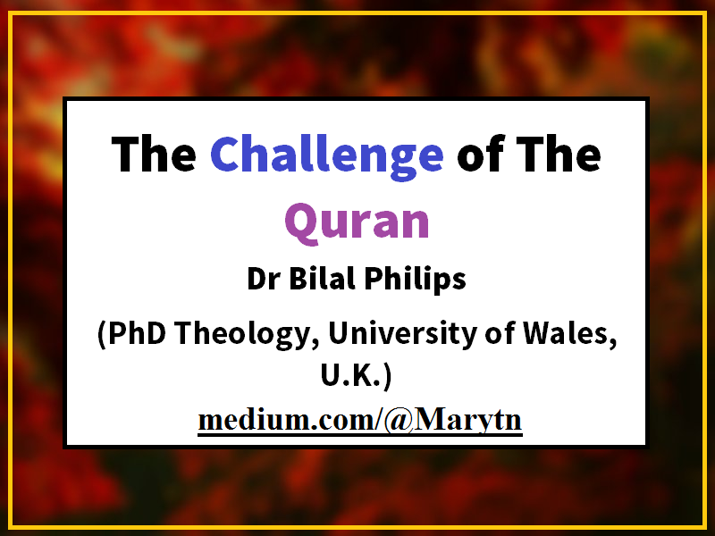 The Challenge of The Quran Dr Philips - Fatima Karim - Medium
