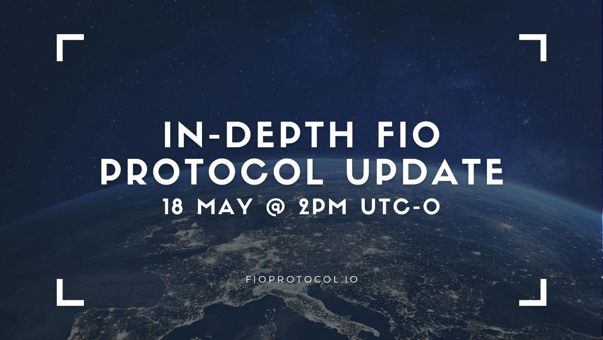In-Depth Update for FIO Protocol Community Scheduled for 18 May