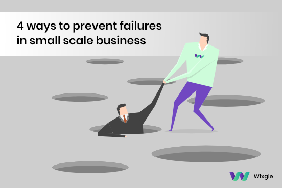 4 ways to prevent failures in the small scale business