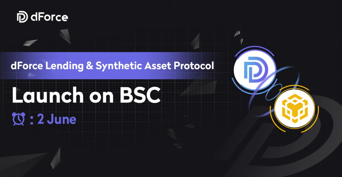 Announcing: The dForce Lending & Synthetic Asset Protocol Official Launch on BSC