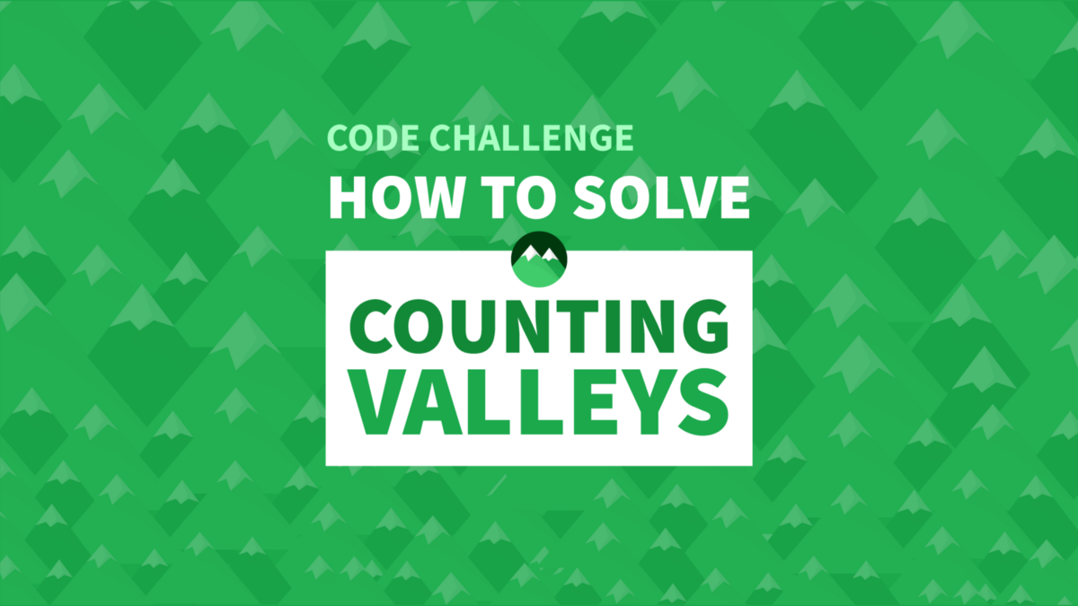 How To Solve The Counting Valleys Challenge - Manny Codes