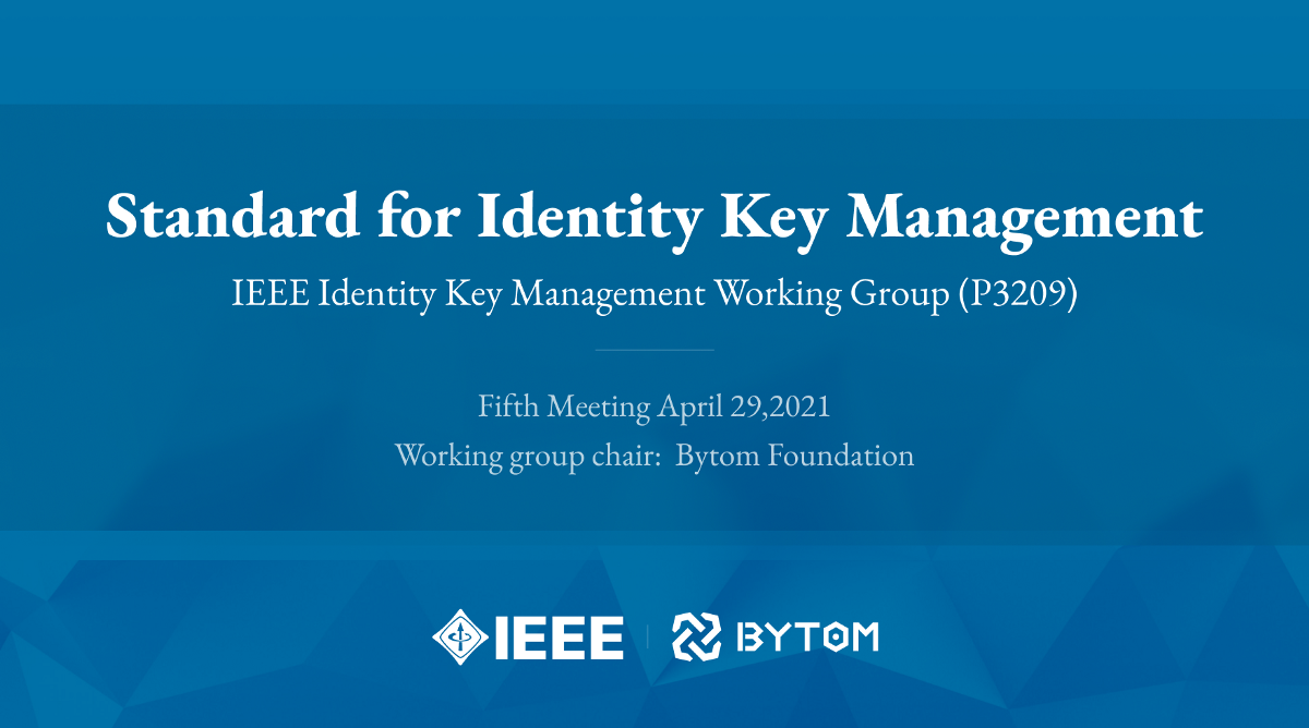 IEEE Identity Key Management Working Group (Fifth Meeting)