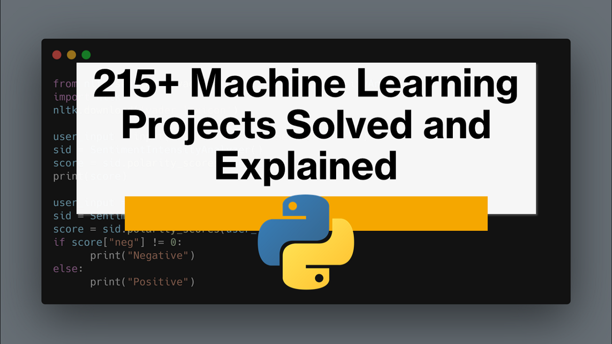 215+ Machine Learning Projects Solved and Explained
