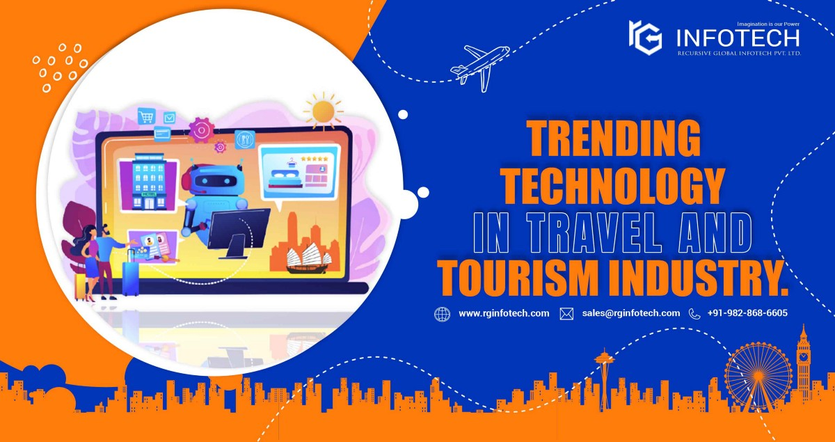 TRENDING TECHNOLOGY IN THE TRAVEL AND TOURISM INDUSTRY