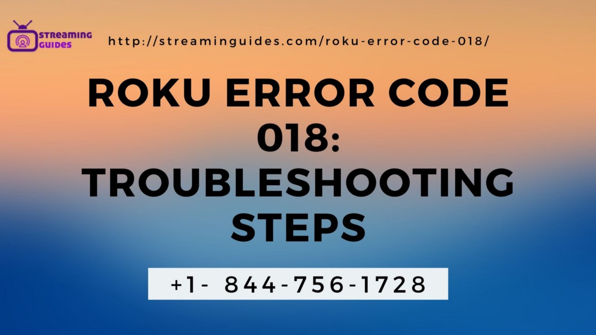 Annoy with Roku Error Code 018 – Want to Fix Error Code 018 on Roku Now – Call Anytime