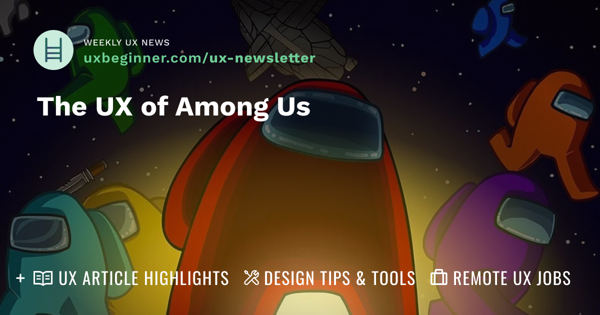 The Ux Of Among Us This Week S Ux Roundup Has 3 Article By Kim Chung Ux School Medium