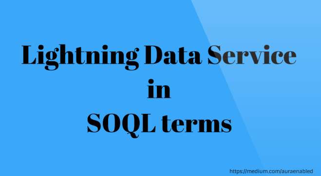 Understand Lightning Data Service in SOQL terms