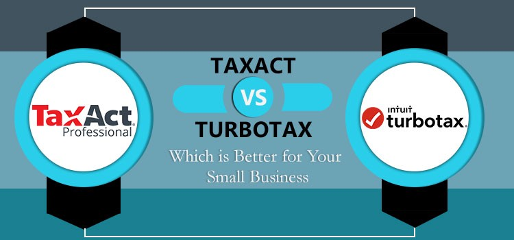 TaxAct vs  TurboTax: Which is better for Your Small Business?