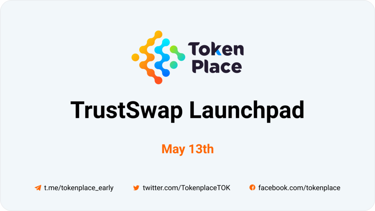 Tokenplace Announces May 13th Token Offering On The TrustSwap Launchpad