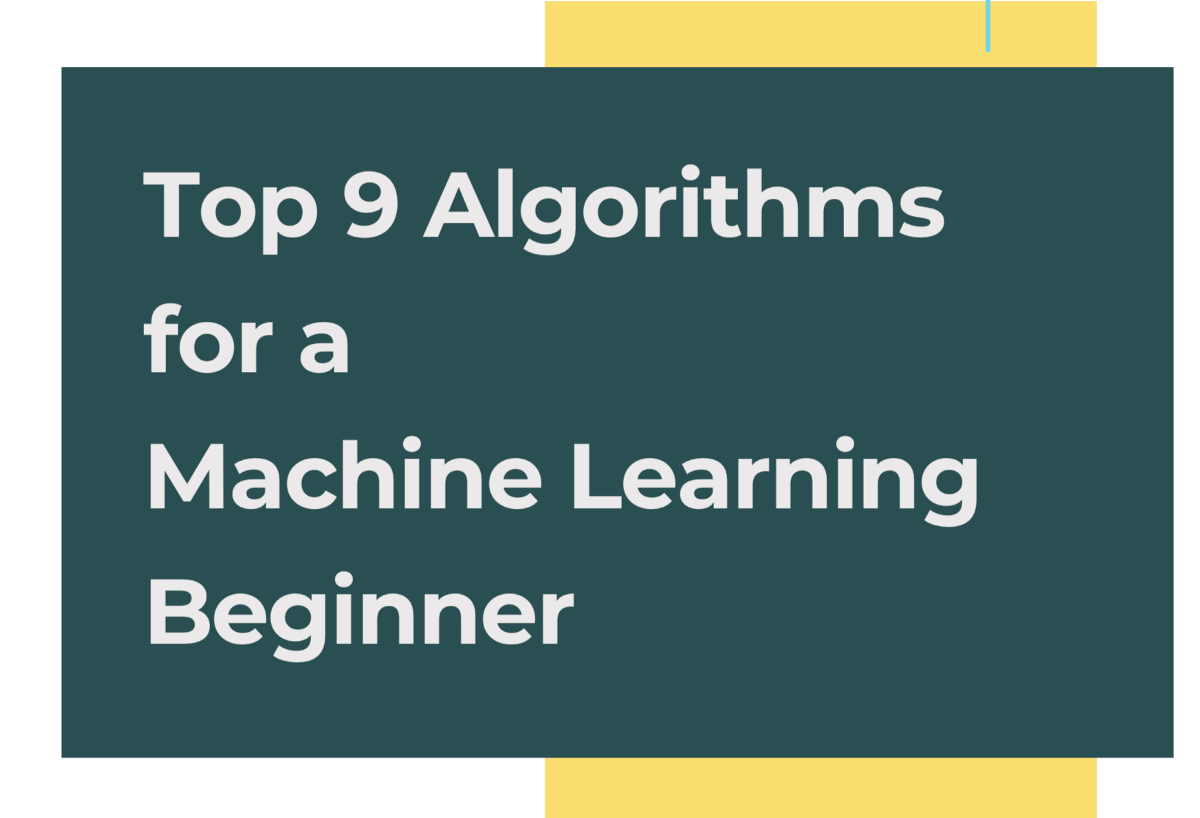 Top 9 Algorithms for Machine Learning Beginners