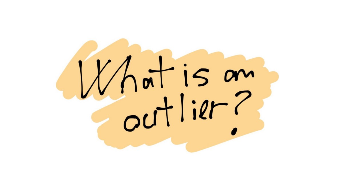 What is actually an outlier?