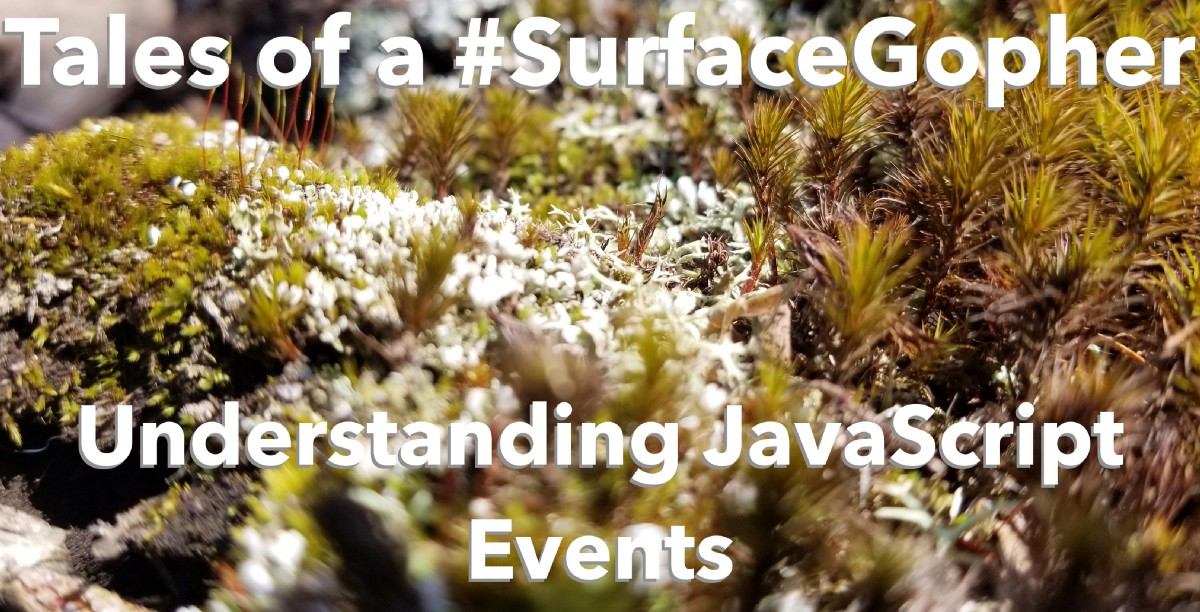 Tales of a #SurfaceGopher: Understanding JavaScript Events