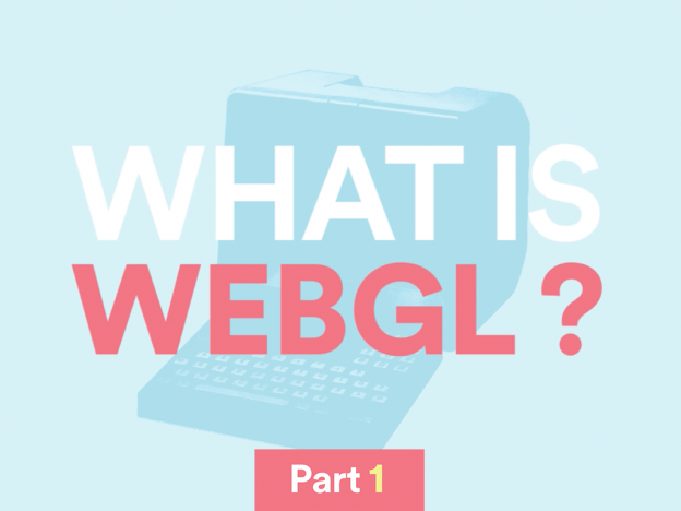 Getting started with WebGL — Part 1 - Matters