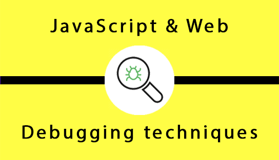 5 Advanced Javascript and Web Debugging Techniques You