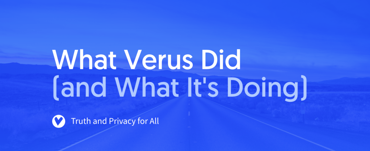 What Verus Did (and What It's Doing)