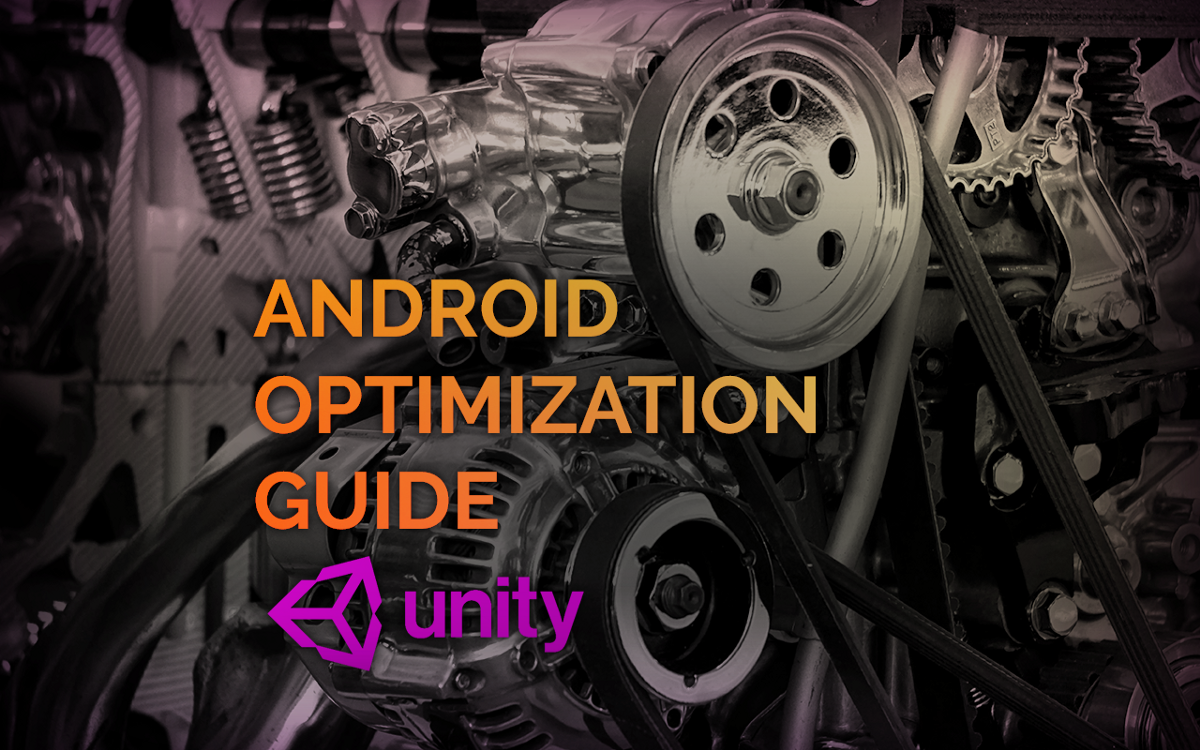 Unity: Android Optimization Guide - IronEqual - Medium