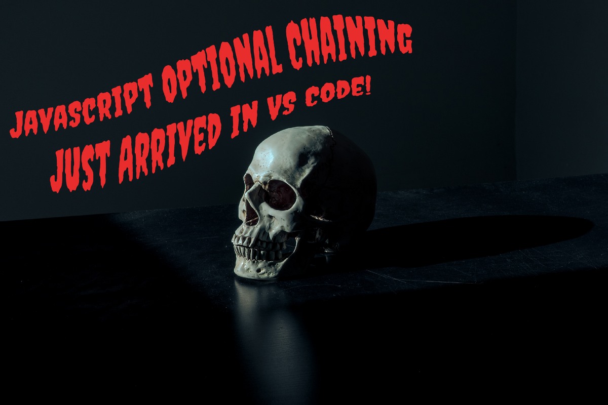 JavaScript Optional Chaining Just Arrived in VS Code!