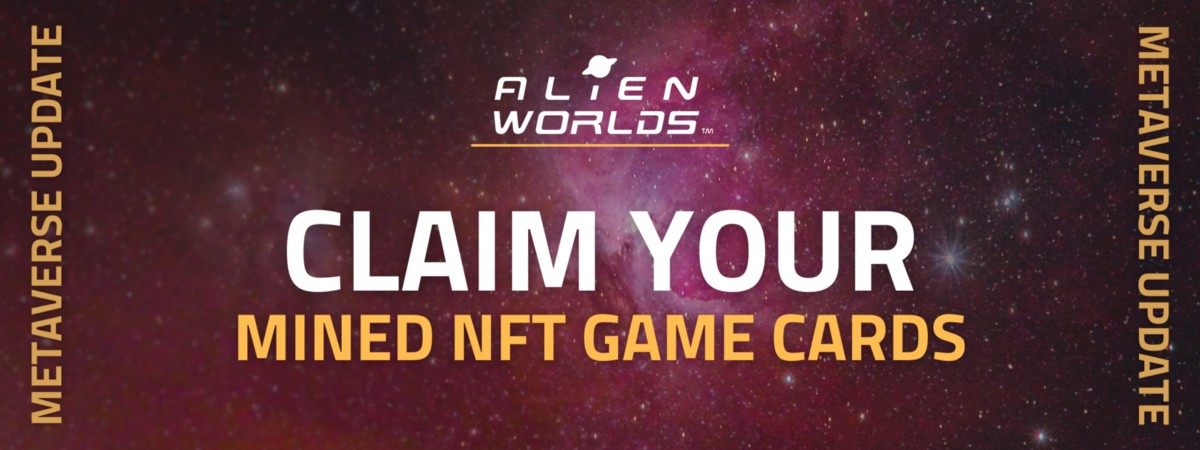Now, Claim Your Mined NFT Game Cards