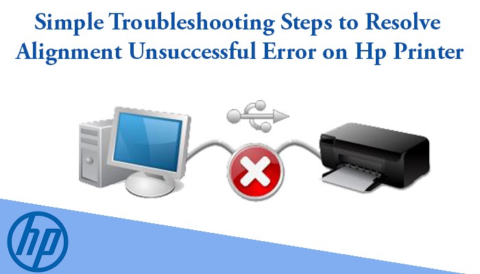 Simple Troubleshooting steps to resolve alignment error on Hp Printer