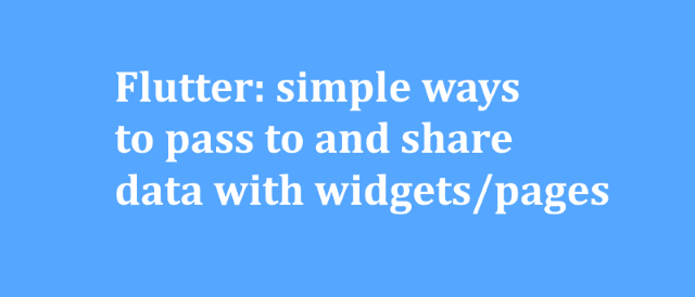 Simple ways to pass to and share data with widgets/pages
