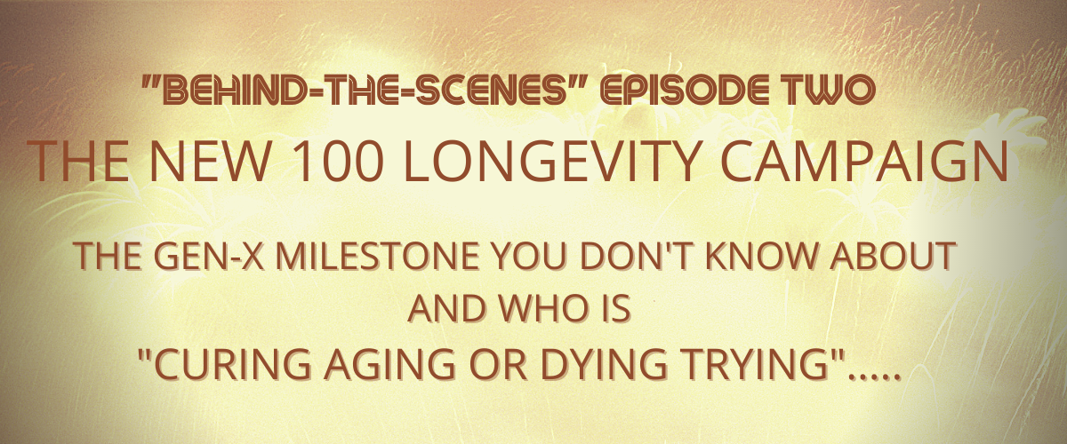 "Episode 2 ""Behind-The-Scenes"" on The New 100 Longevity Campaign"