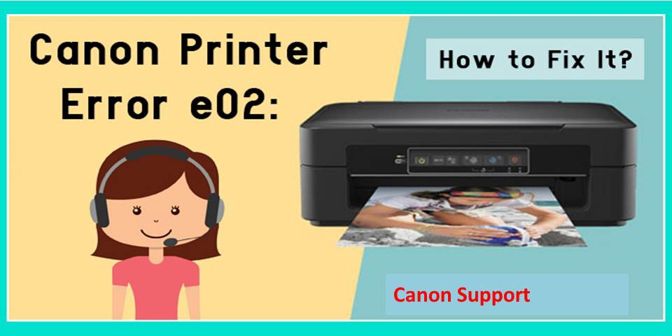 How To Fix Canon Printer E02 Error? Acquire Canon Support