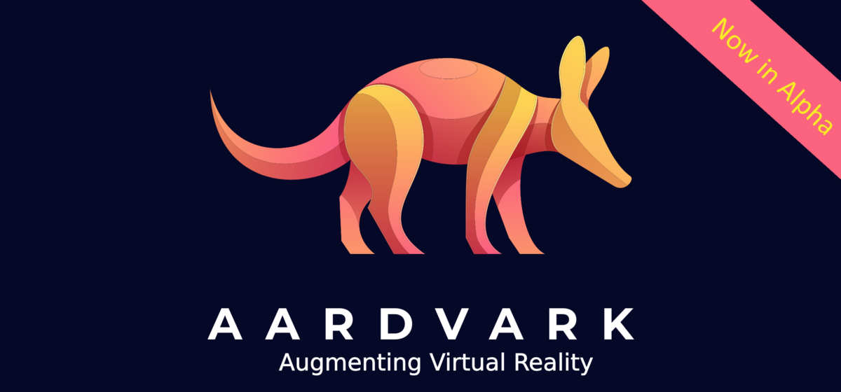 Aardvark and Augmented Virtual Reality