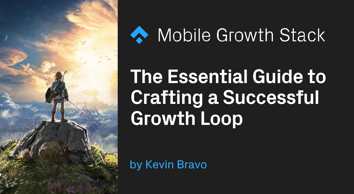 The essential guide to crafting a successful Growth Loop