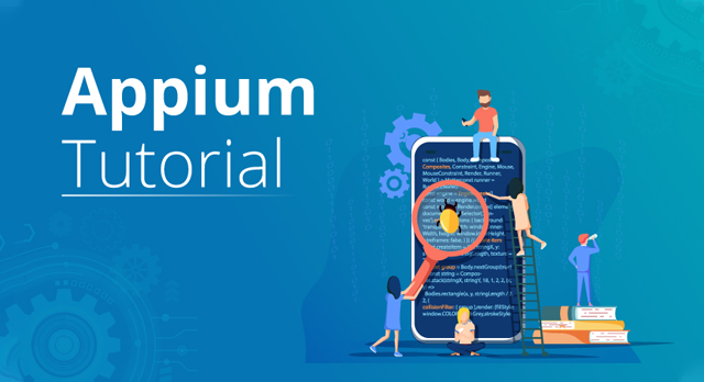 Appium Tutorial — A Complete Guide To Instal & Use Appium