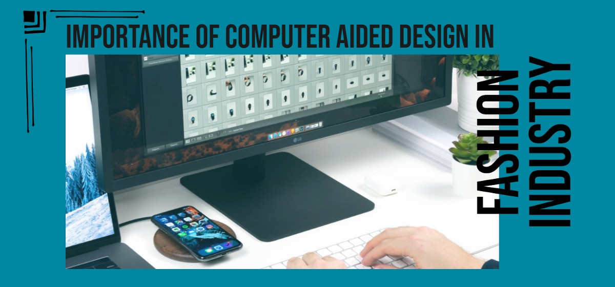 Importance Of Computer Aided Design In Fashion Industry By Inifd Ahmedabad Medium