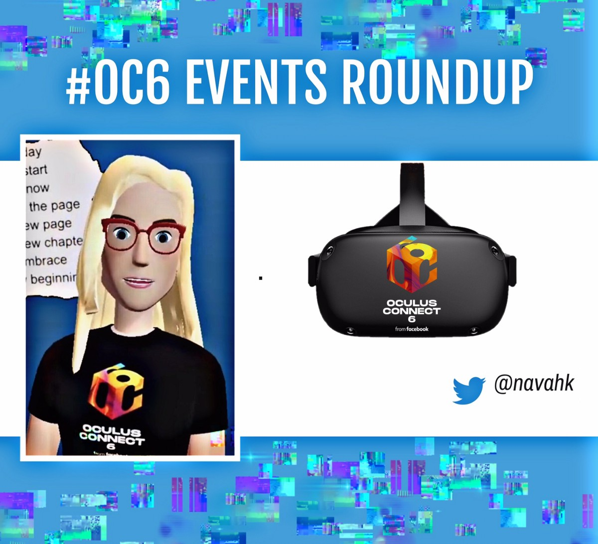 #OC6 Oculus Connect 6 Events Roundup