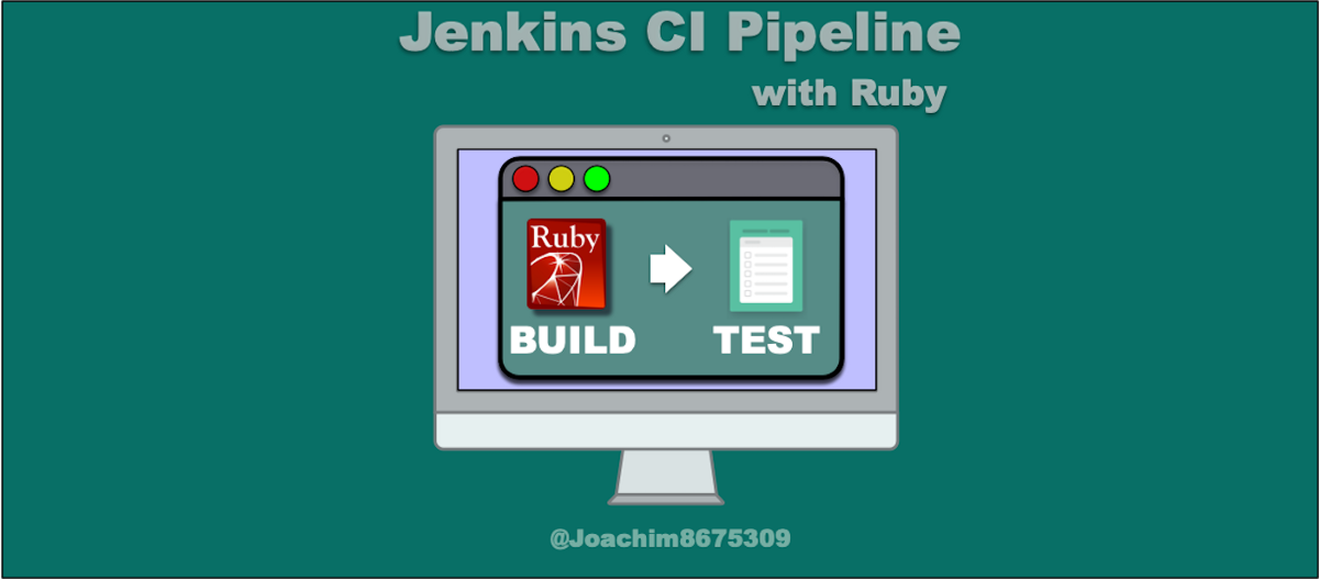 Jenkins Ci Pipeline With Ruby Joaquin Menchaca Medium