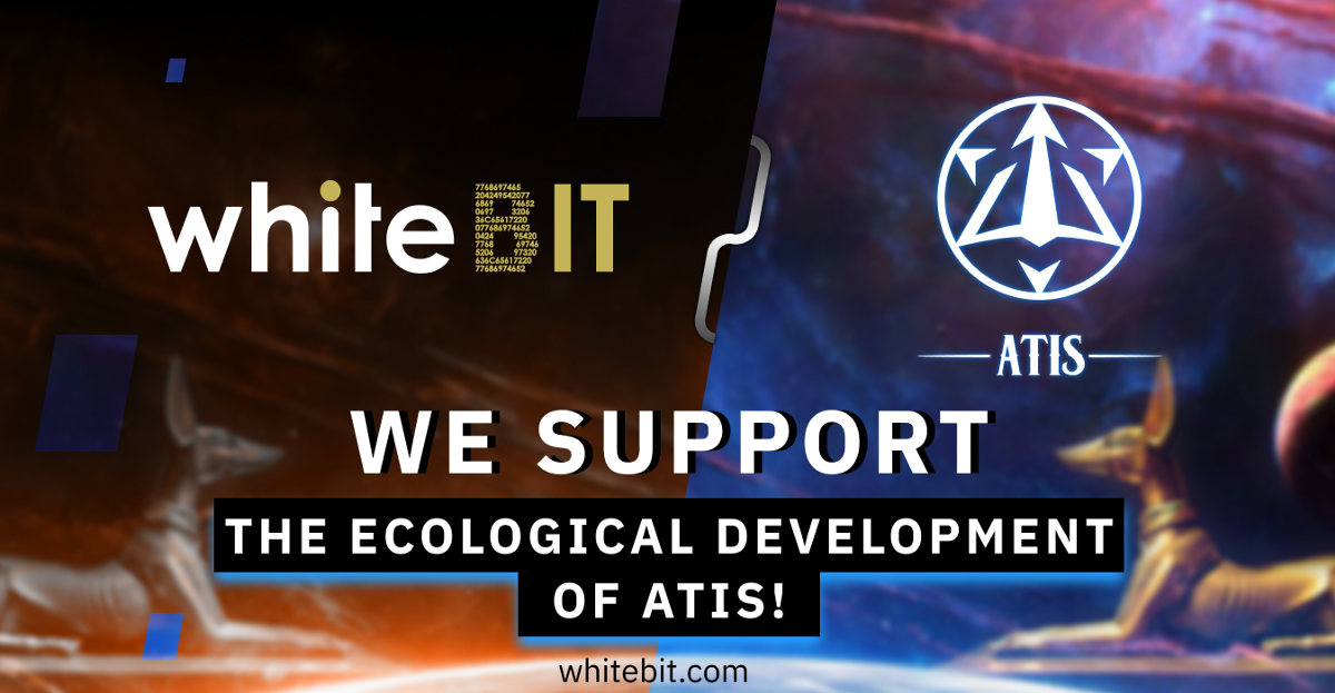 We Are Going to Support Atis!. WhiteBIT is going to ...