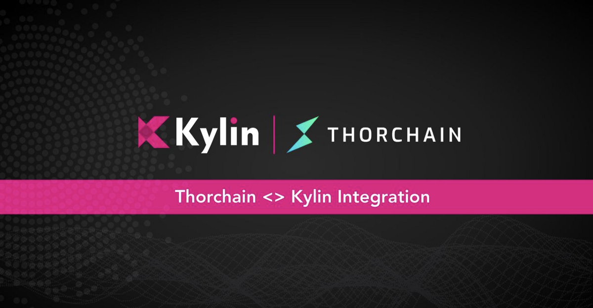 Kylin Goes THORChain: A Handy Guide to the THORChain Integration