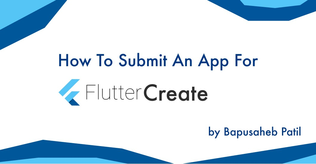 How To Submit An App For Flutter Create - Flutter Community - Medium