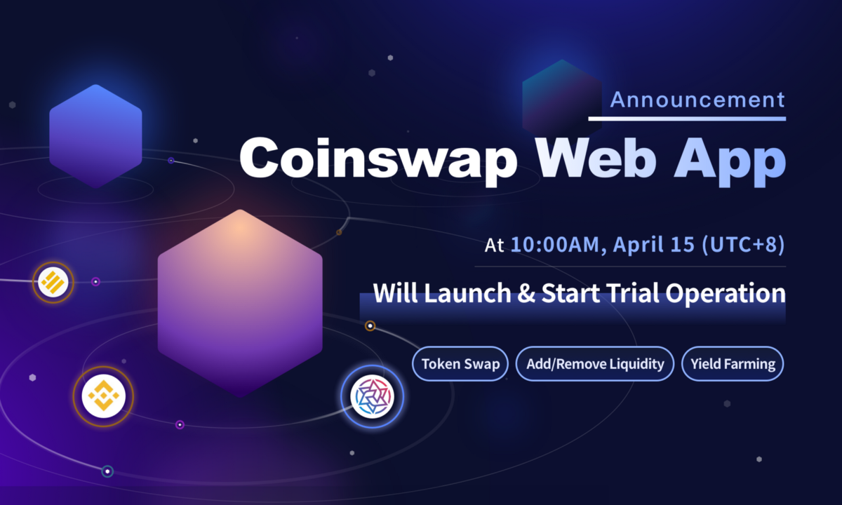 Coinswap Web App Will Launch & Start Trial Operation on Apr.15