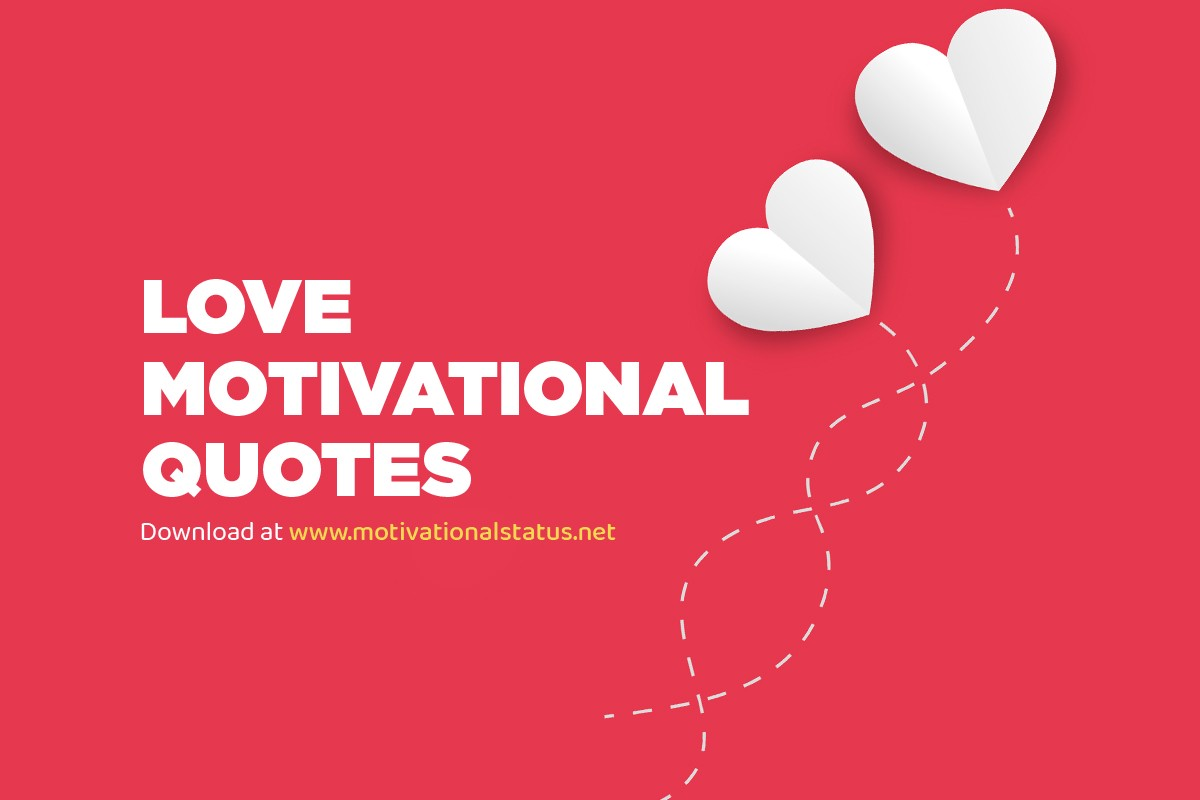 Love Motivational Quotes In English Love Motivational Quotes Images By Motivational Status Medium