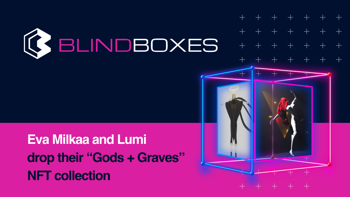 Eva Milkaa and Lumi drop their 'Gods + Graves' NFT collection on the Blind Boxes Marketplace