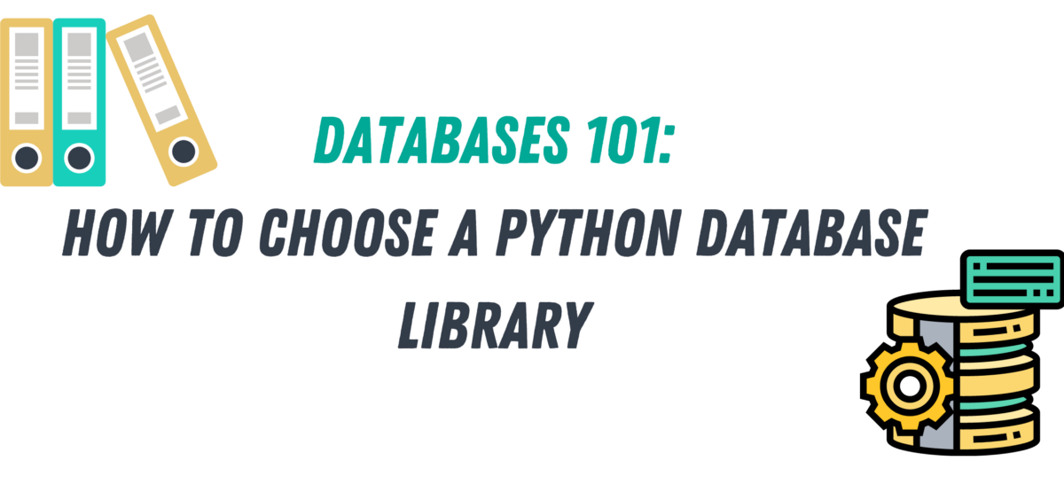 Databases 101: How to Choose a Python Database Library