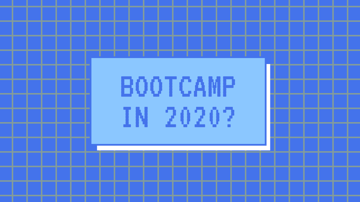 Are coding Bootcamps worth it in 2020?