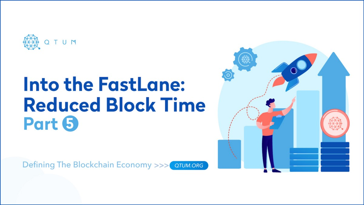 Into the FastLane: Reduced Block Time—Part 5