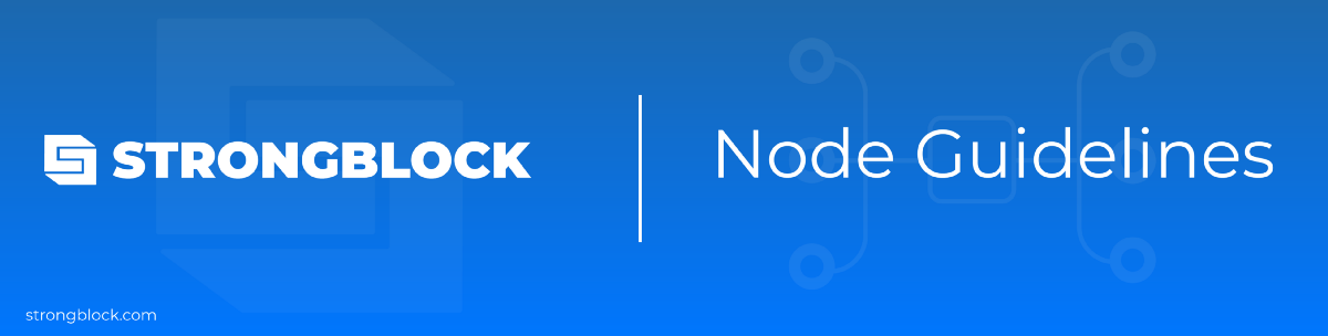 Node Guidelines for StrongBlock