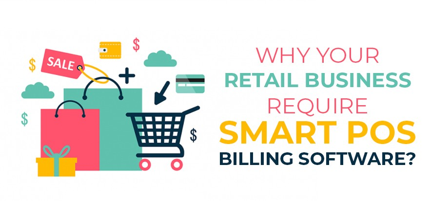 Why Your Retail Business Require Smart POS Billing Software