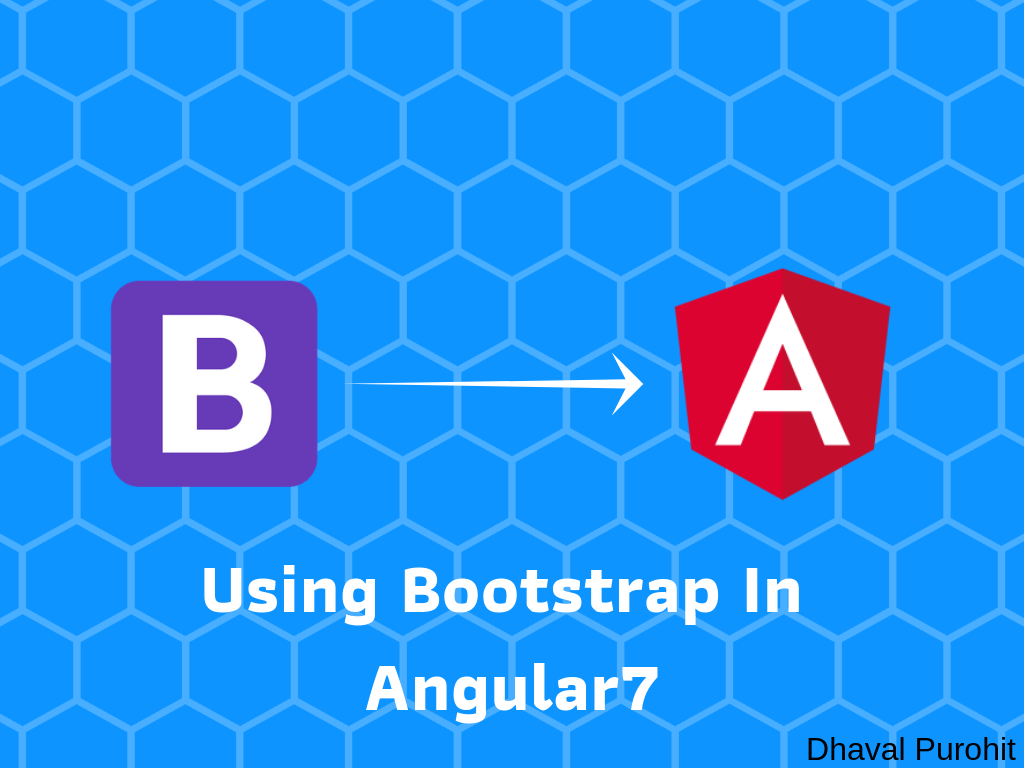 Bootstrap in Angular7 - Dhaval Purohit - Medium