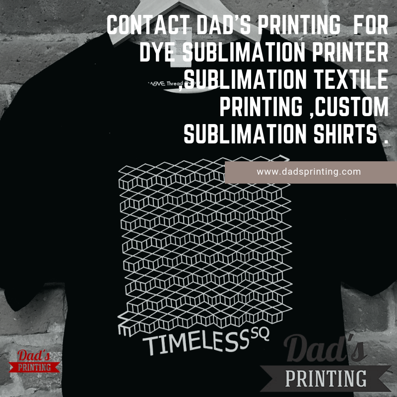 Contact Dad's Printing for Dye sublimation printer
