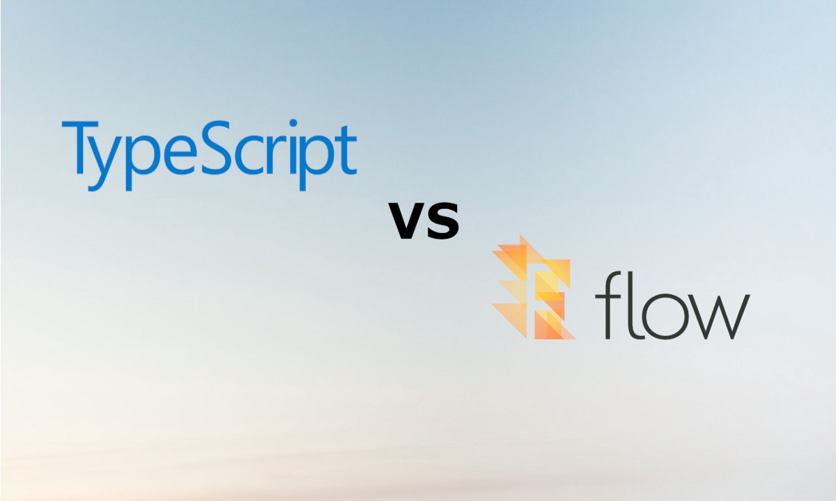 TypeScript VS Flow: Type Checking Front End JavaScript