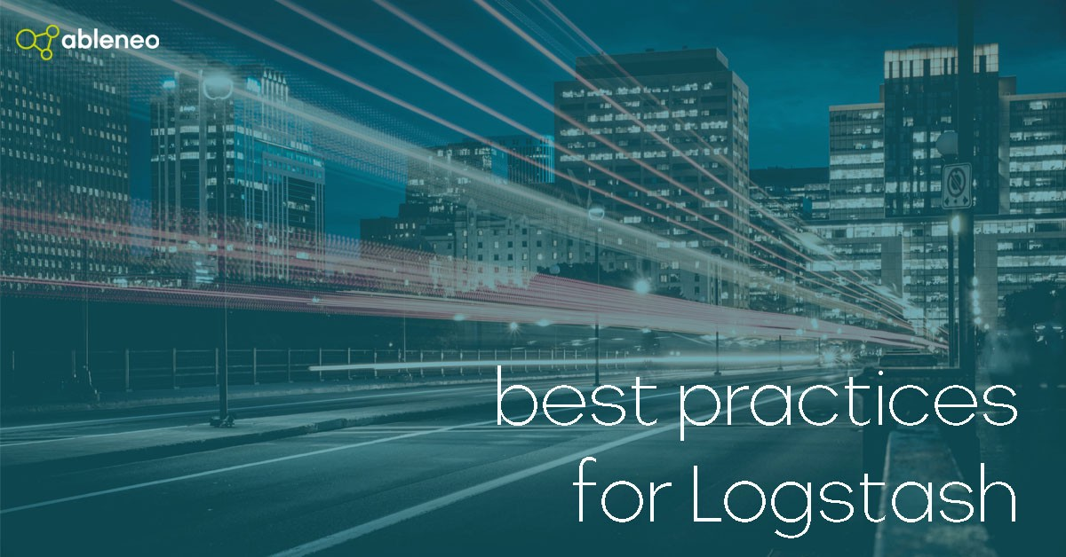 Best practices for Logstash - ableneo Technology - Medium