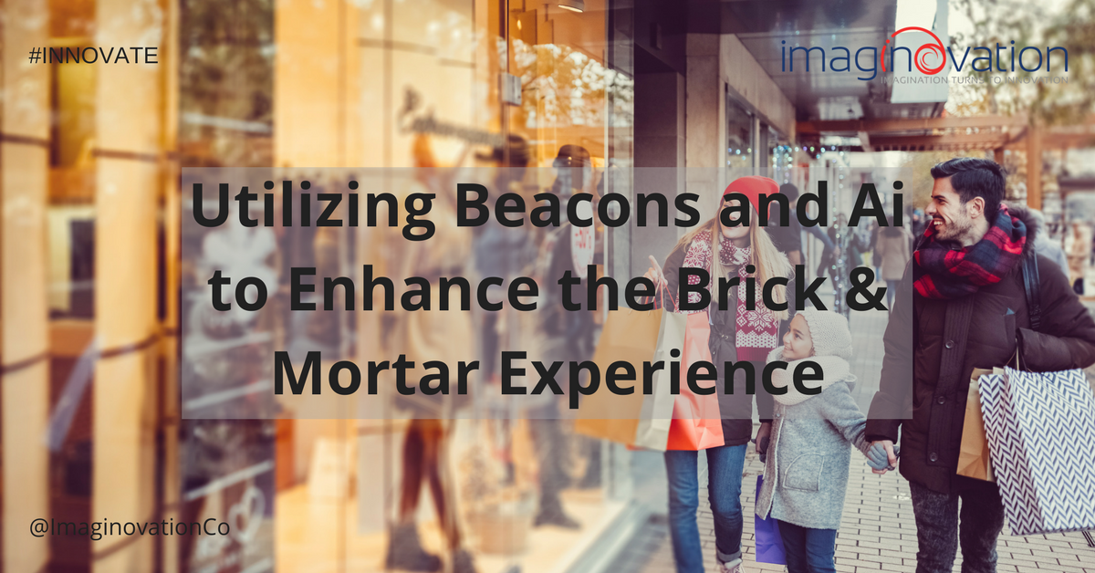 Utilizing Beacons and AI to Enhance the Brick & Mortar Experience