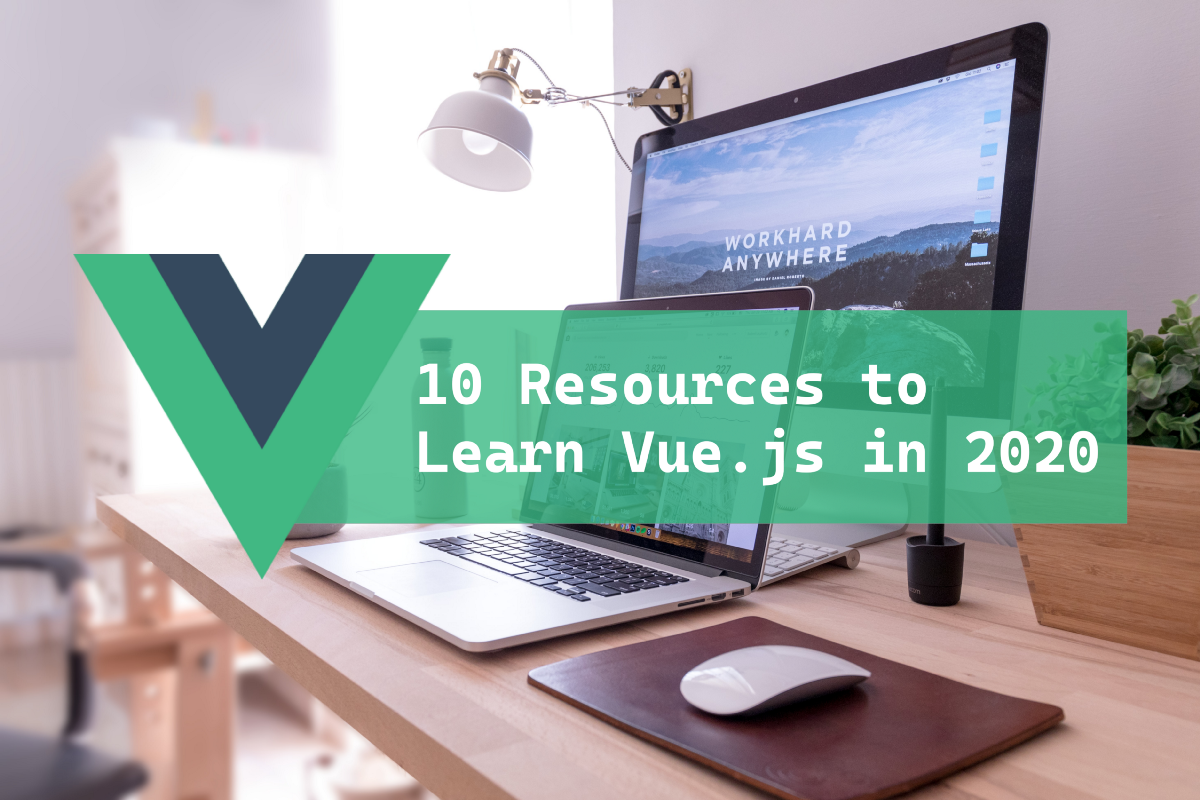 10 Resources to Learn Vue.js in 2020