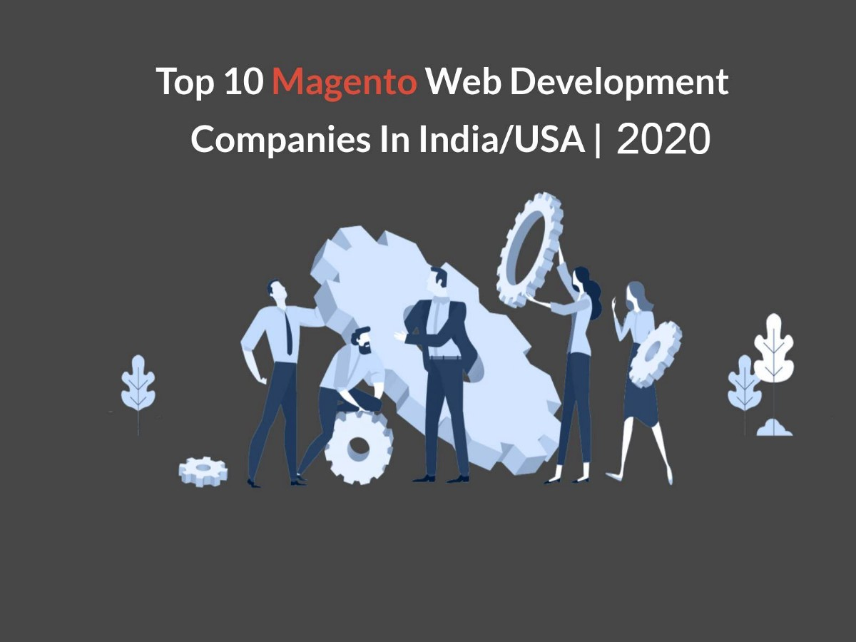 Top 10 Magento Web Development Companies In India Usa 2020 By Sem Brown Medium